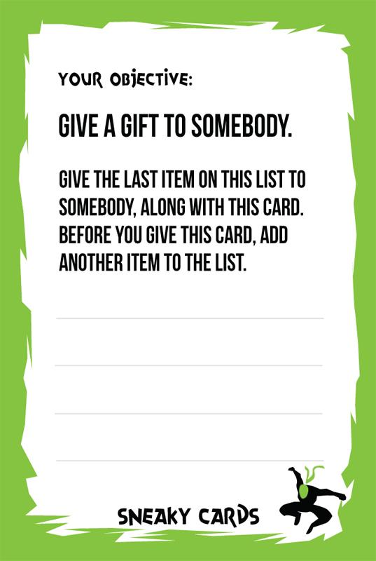 """""""Hazle un regalo a alguien. Regálale la última cosa de esta lista a alguien junto a la tarjeta. Antes de entregar la tarjeta, añade otro objeto a la lista""""."""