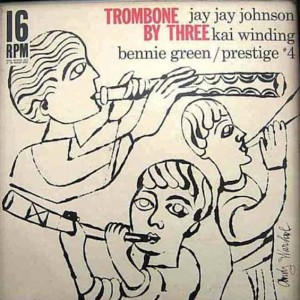 "Jay Jay Johnson, Kai Winding, and Bennie Green: ""Trombone by Three"", 1956"