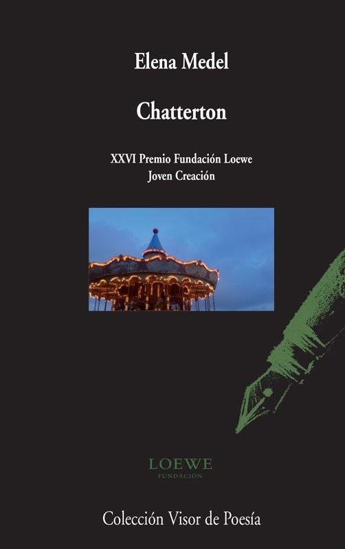 """Chatterton"" - Elena Medel (Visor Libros, 2014)"