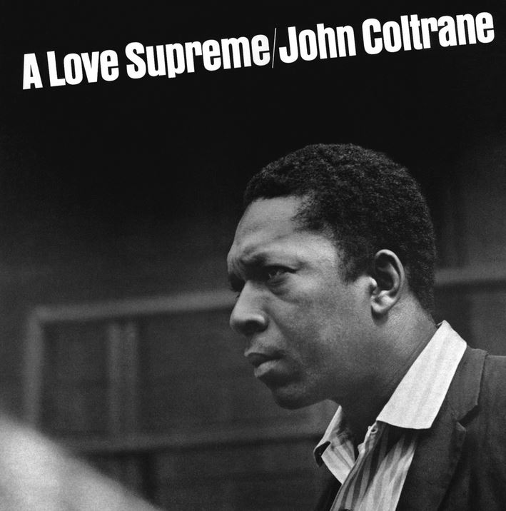 """A Love Supreme"" - John Coltrane, 1965"