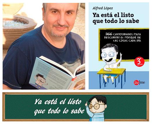 """Entrevistas Bloggeras: ¡Alfred López nos habla de su blog """"Ya está el listo que todo lo sabe""""!"""