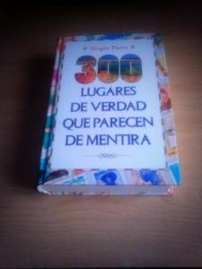 300 lugares de verdad que parecen de mentira de Sergio Parra