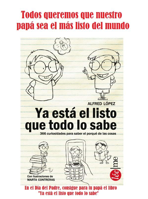 Explica una anécdota vivida junto a tu padre y gana un ejemplar del libro 'Ya está el listo que todo lo sabe'