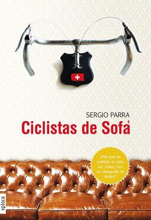 Ciclistas de sofá- Sergio Parra - Editorial XPLORA