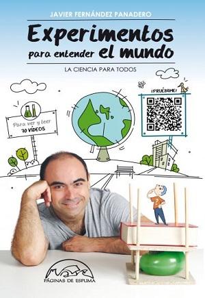Experimentos para entender el mundo de Javier Fernández Panadero (Editorial Páginas de espuma)