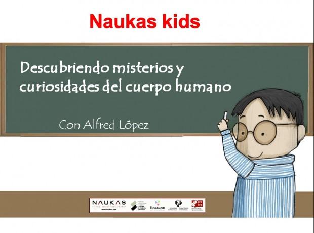 Descubriendo misterios y curiosidades del cuerpo humano [Naukas Kids 14]