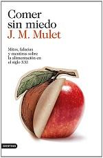 Los mejores libros para regalar (y porque no, autorregalarse) - Comer sin miedo de JM Mulet