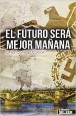Los mejores libros para regalar (y porque no, autorregalarse) - El futuro será mejor mañana de David Rodríguez Cordón