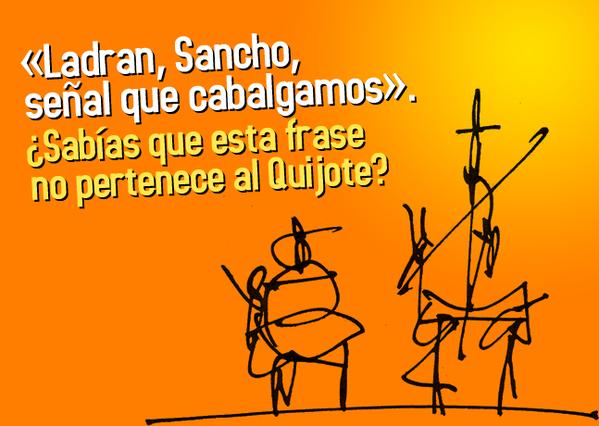 'Ladran, Sancho, señal que cabalgamos'. ¿Sabías que esta frase no pertenece al Quijote?